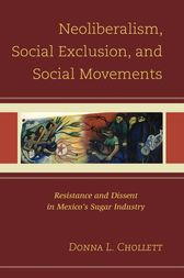 Neoliberalism, Social Exclusion, and Social Movements by Donna L. Chollett