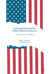 Social Fragmentation and the Decline of American Democracy by Jr. Denton