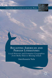 Recasting American and Persian Literatures by Amirhossein Vafa
