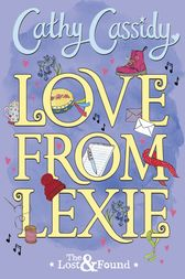 Love from Lexie (The Lost and Found) by Cathy Cassidy