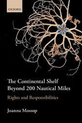 The Continental Shelf Beyond 200 Nautical Miles by Joanna Mossop