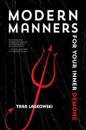Modern Manners For Your Inner Demons by Tara Laskowski