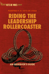 Riding the Leadership Rollercoaster by Manfred F.R. Kets de Vries