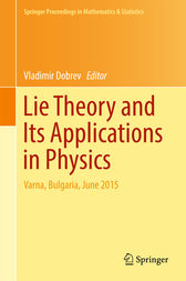 Lie Theory and Its Applications in Physics by Vladimir Dobrev