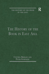 The History of the Book in East Asia by Cynthia Brokaw