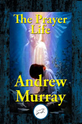 The Prayer Life by Dr Andrew Murray