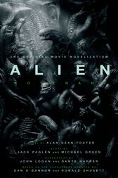Alien: Covenant - The Official Movie Novelization by Alan Dean Foster