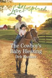 The Cowboy's Baby Blessing by Deb Kastner