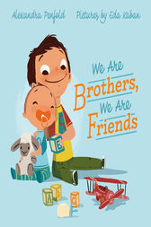 We Are Brothers, We Are Friends by Alexandra Penfold