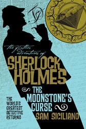 The Further Adventures of Sherlock Holmes - The Moonstone's Curse by Sam Siciliano
