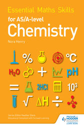 Essential Maths Skills for AS/A Level Chemistry by Nora Henry