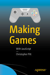 Making Games by Christopher Pitt