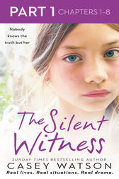The Silent Witness: Part 1 of 3 by Casey Watson