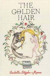 The Golden Hair by Isabella Fitzjohn-Moores