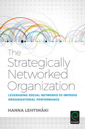 The Strategically Networked Organization by Hanna Lehtimaki