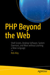 PHP Beyond the Web by Rob Aley