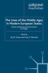 The Uses of the Middle Ages in Modern European States by R. Evans