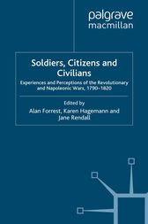 Soldiers, Citizens and Civilians by A. Forrest