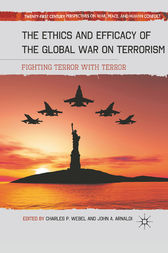 The Ethics and Efficacy of the Global War on Terrorism by C. Webel
