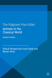 Animals in the Classical World by A. Harden