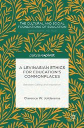 A Levinasian Ethics for Education's Commonplaces by C. Joldersma