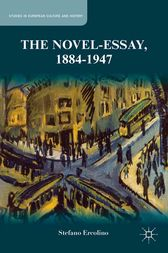 The Novel-Essay, 1884-1947 by S. Ercolino