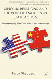 Sino-US Relations and the Role of Emotion in State Action by T. Shepperd