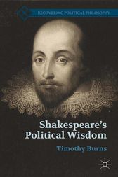 Shakespeare's Political Wisdom by T. Burns