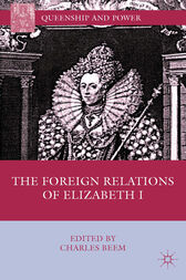 The Foreign Relations of Elizabeth I by C. Beem