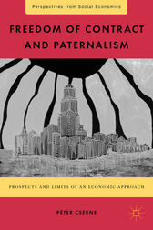 Freedom of Contract and Paternalism by P. Cserne