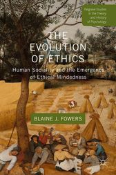 The Evolution of Ethics by B. Fowers