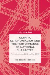 Olympic Ceremonialism and The Performance of National Character by R. Tzanelli