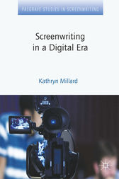 Screenwriting in a Digital Era by Kathryn Millard