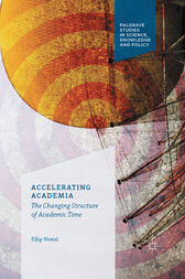 Accelerating Academia by F. Vostal