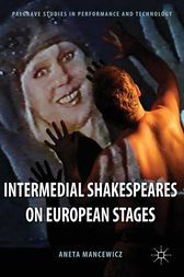 Intermedial Shakespeares on European Stages by A. Mancewicz