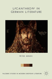 Lycanthropy in German Literature by Peter Arnds