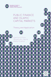 Public Finance and Islamic Capital Markets by Syed Aun R. Rizvi