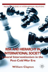 Risk and Hierarchy in International Society by W. Clapton