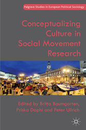 Conceptualizing Culture in Social Movement Research by B. Baumgarten
