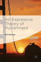 An Expressive Theory of Punishment by William Wringe