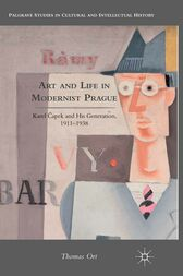 Art and Life in Modernist Prague by T. Ort