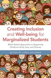 Creating Inclusion and Well-being for Marginalized Students by Linda Goldman