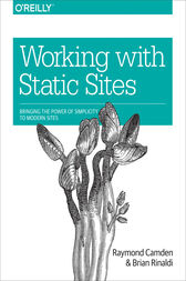 Working with Static Sites by Raymond Camden