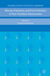 Women Presidents and Prime Ministers in Post-Transition Democracies by Verónica Montecinos