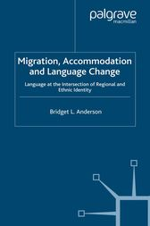Migration, Accommodation and Language Change by B. Anderson
