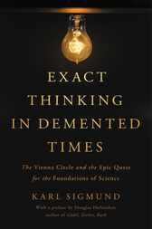 Exact Thinking in Demented Times by Karl Sigmund