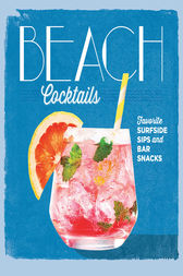 Beach Cocktails by The Editors of Coastal Living