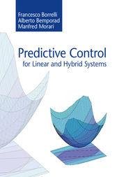 Predictive Control for Linear and Hybrid Systems by Francesco Borrelli