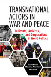Transnational Actors in War and Peace by David Malet