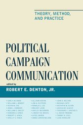 Political Campaign Communication by Robert E. Denton